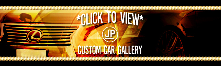 CLICK TO VIEW CUSTOM CAR GALLERY